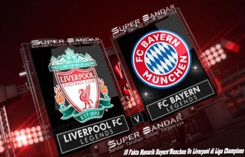 10 Fakta Menarik Setelah Bayern Munchen Vs Liverpool di Liga Champions